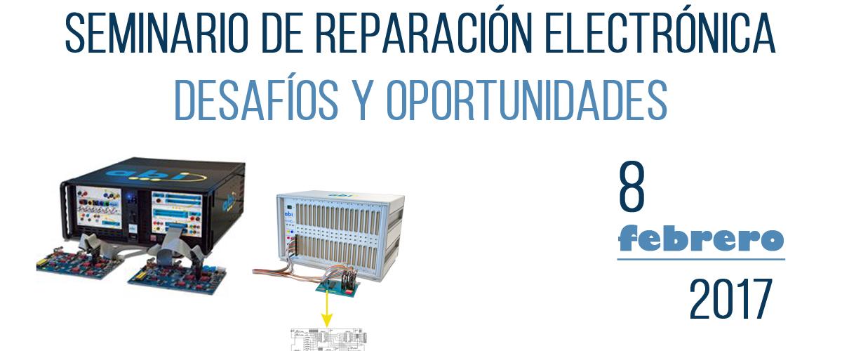 SEMINARIO DE REPARACIÓN ELECTRÓNICA – DESAFÍOS Y OPORTUNIDADES