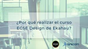 ¿Por qué realizar el curso ECSE Design de Ekahau? 1