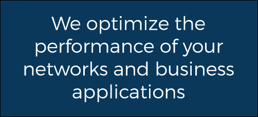 Optimize the performance of your networks and business applications